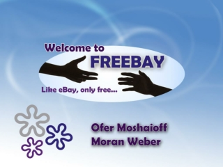 Freebay  is a mobile location based service that serves as an easy and intuitive platform for giving and receiving seco