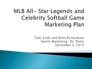 MLB All- Star Legends and Celebrity Softball Game Marketing Plan