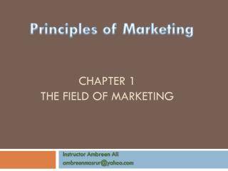 Chapter 1 The Field of Marketing