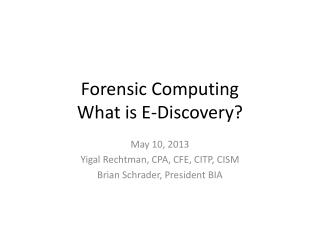 Forensic  Computing What is E-Discovery?