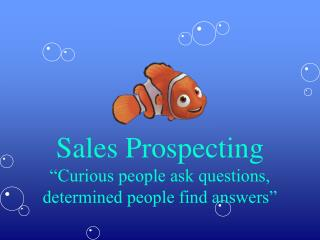 "Sales Prospecting ""Curious people ask questions, determined people find answers"""