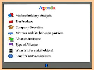 Market/Industry Analysis 	The Product 	Company Overview 	Motives and Fits between partners 	Alliance Structure 	Type of