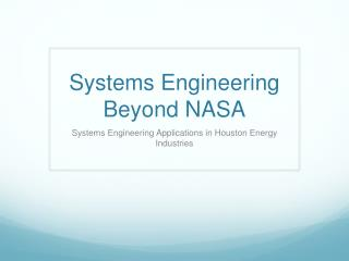 Systems Engineering Beyond NASA