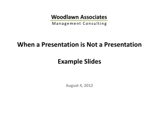 When a Presentation is Not a Presentation Example Slides