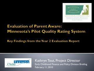 Evaluation of Parent Aware:  Minnesota's Pilot Quality Rating System Key Findings from the Year 2 Evaluation Report