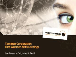 Taminco Corporation First Quarter 2014 Earnings