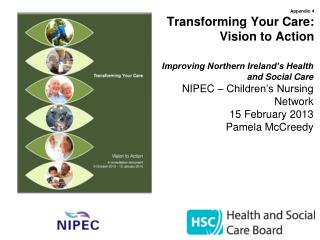 Appendix  4 Transforming Your Care:  Vision to Action