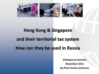Hong Kong & Singapore and their territorial tax system How can they be used in Russia