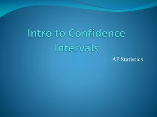 Intro to Confidence Intervals