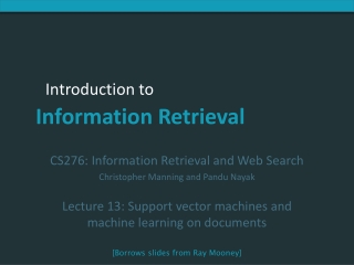 CS276:  Information Retrieval and Web Search Christopher  Manning and  Pandu  Nayak Lecture  13: Support vector machines