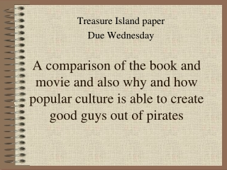 Treasure Island paper Due Wednesday