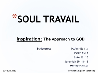 SOUL TRAVAIL Inspiration: The Approach to GOD