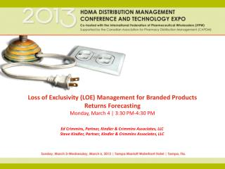 Loss of Exclusivity (LOE) Management for Branded Products Returns Forecasting Monday , March 4 |  3:30 PM-4:30 PM