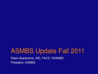 ASMBS Update Fall 2011