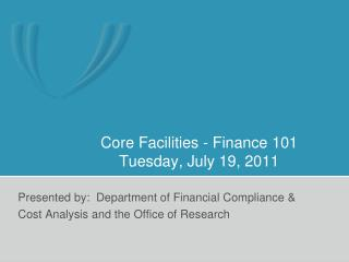 Core Facilities - Finance 101 Tuesday, July 19, 2011