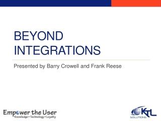 Beyond Integrations