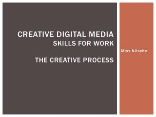 Creative Digital Media Skills for Work The Creative Process