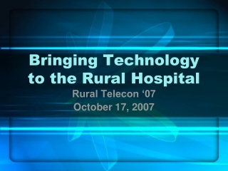 Bringing Technology to the Rural Hospital