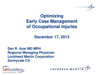 Optimizing  Early Case Management  of Occupational Injuries December 17, 2013