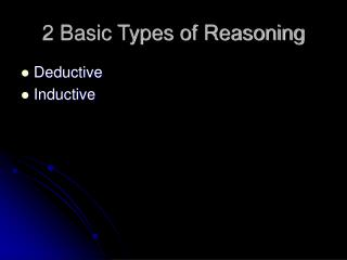 2 Basic Types of Reasoning