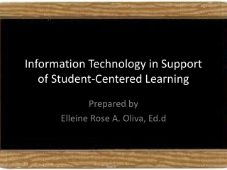Information Technology in Support of Student-Centered Learning