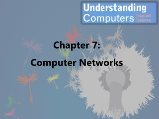 Chapter 7: Computer Networks