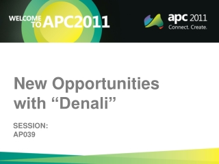 "New Opportunities with ""Denali"""