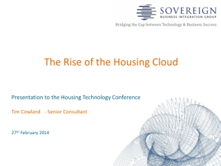 Presentation to the Housing Technology Conference Tim Cowland	- Senior Consultant 27 th  February 2014