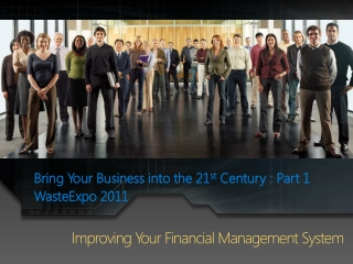 Bring Your Business  into the 21 st  Century : Part 1 WasteExpo  2011
