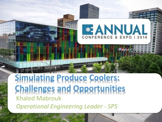 Simulating Produce Coolers: Challenges and Opportunities