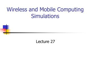 Wireless and Mobile Computing Simulations