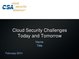 Cloud Security Challenges Today and Tomorrow