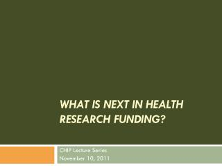 What is Next in Health Research Funding?