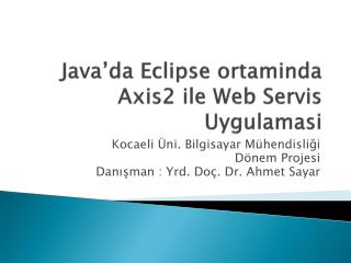 Java'da  Eclipse  ortaminda  Axis2  ile Web Servis Uygulamasi
