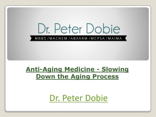 Anti-Aging Medicine - Slowing Down the Aging Process