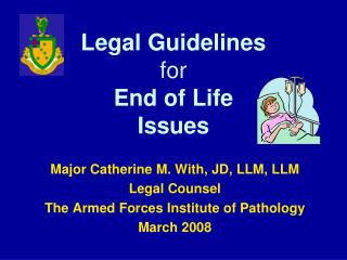 Legal Guidelines for  End of Life  Issues