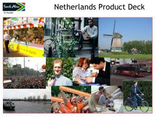 Netherlands Product Deck