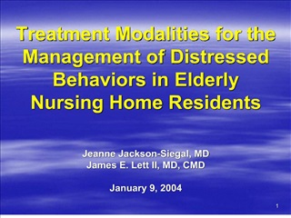 treatment modalities for the management of distressed behaviors in elderly nursing home residents    jeanne jackson-sieg