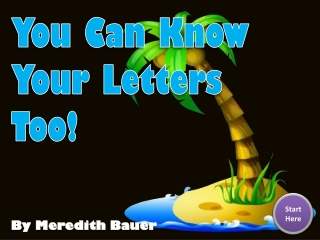 You Can Know Your Letters Too!