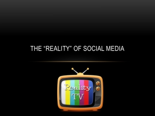 "The ""Reality"" of Social Media"