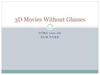 3D Movies Without Glasses