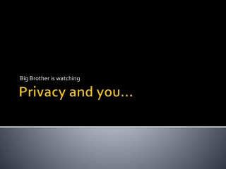 Privacy and you…