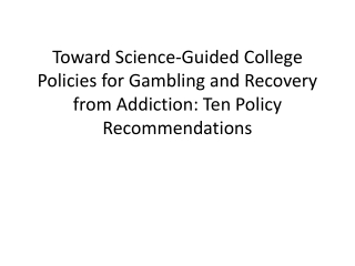 Toward Science-Guided College Policies for Gambling and Recovery from Addiction: Ten Policy Recommendations