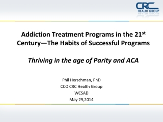 Addiction Treatment Programs in the 21 st  Century—The Habits of Successful Programs Thriving in the age of Parity and
