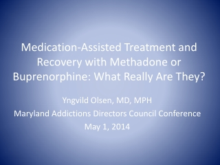 Medication-Assisted Treatment and Recovery with Methadone or Buprenorphine: What Really Are They?