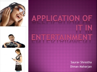 Application of IT in Entertainment