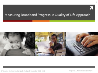 Measuring Broadband Progress: A Quality of Life Approach