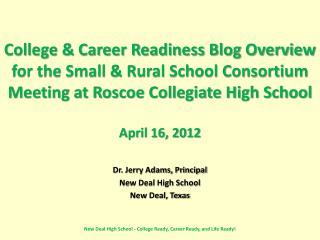 College & Career Readiness Blog Overview  for the Small & Rural School Consortium Meeting at Roscoe Collegiate High Sch