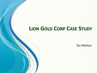 Lion Gold Corp Case Study