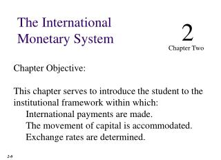 Chapter Objective: This chapter serves to introduce the student to the institutional framework within which: Internatio